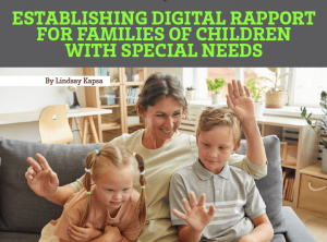 Establishing Digital Rapport for Families of Children With Special Needs